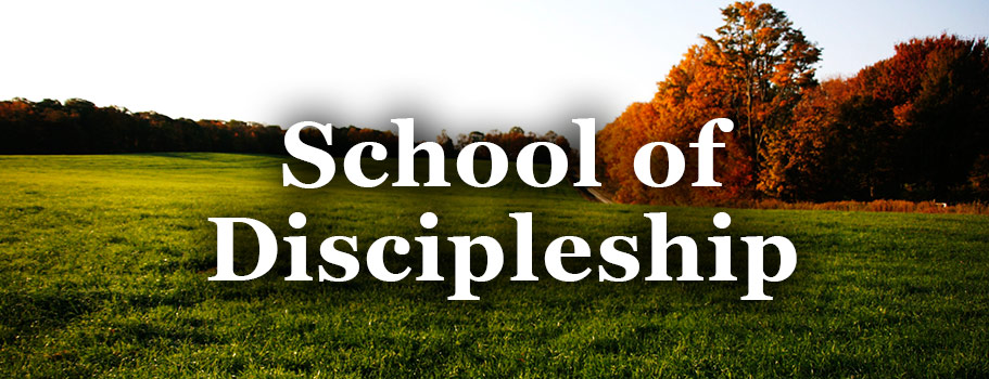 School of Discipleship